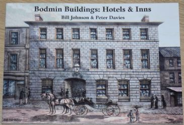 Bodmin Buildings: Hotels & Inns, by Bill Johnson and Peter Davies